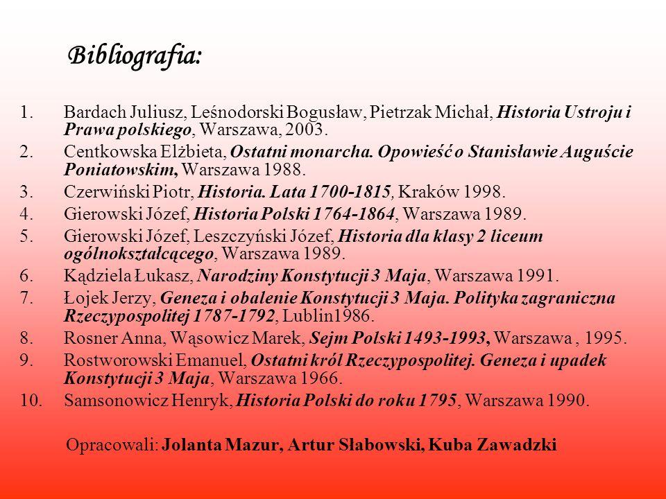Bibliografia: Bardach Juliusz, Leśnodorski Bogusław, Pietrzak Michał, Historia Ustroju i Prawa polskiego, Warszawa, 2003.
