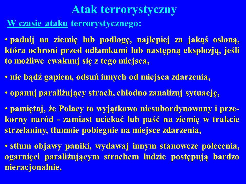 Atak terrorystyczny W czasie ataku terrorystycznego: