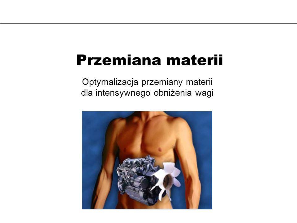 Przemiana materii Optymalizacja przemiany materii
