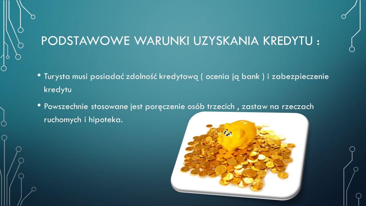 podstawowe Warunki uzyskania kredytu :