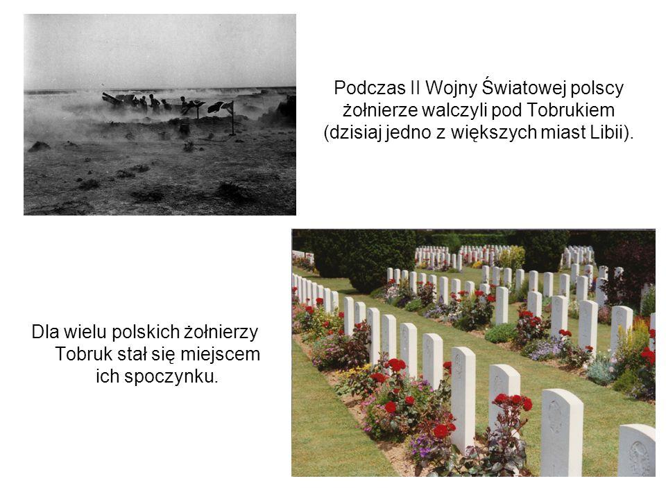 Dla wielu polskich żołnierzy Tobruk stał się miejscem ich spoczynku.