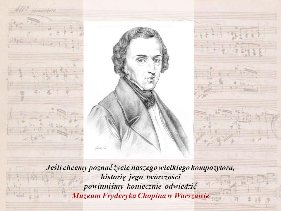 Jeśli chcemy poznać życie naszego wielkiego kompozytora,