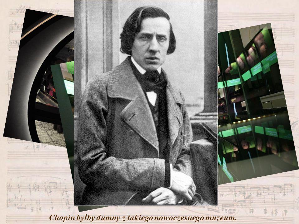 Chopin byłby dumny z takiego nowoczesnego muzeum.