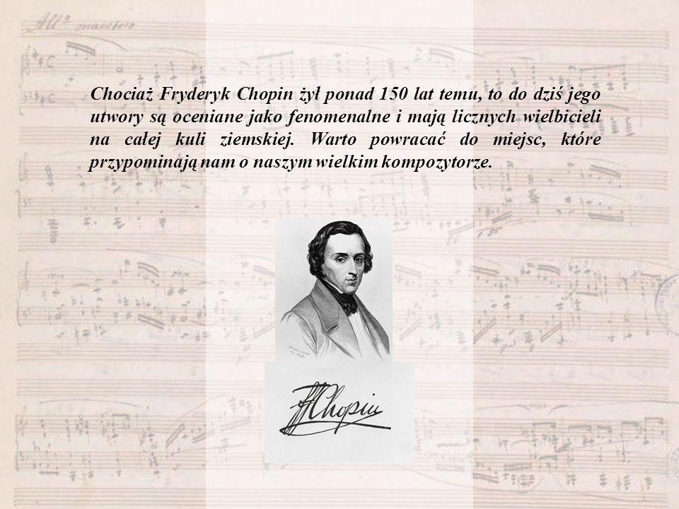 Chociaż Fryderyk Chopin żył ponad 150 lat temu, to do dziś jego utwory są oceniane jako fenomenalne i mają licznych wielbicieli na całej kuli ziemskiej.
