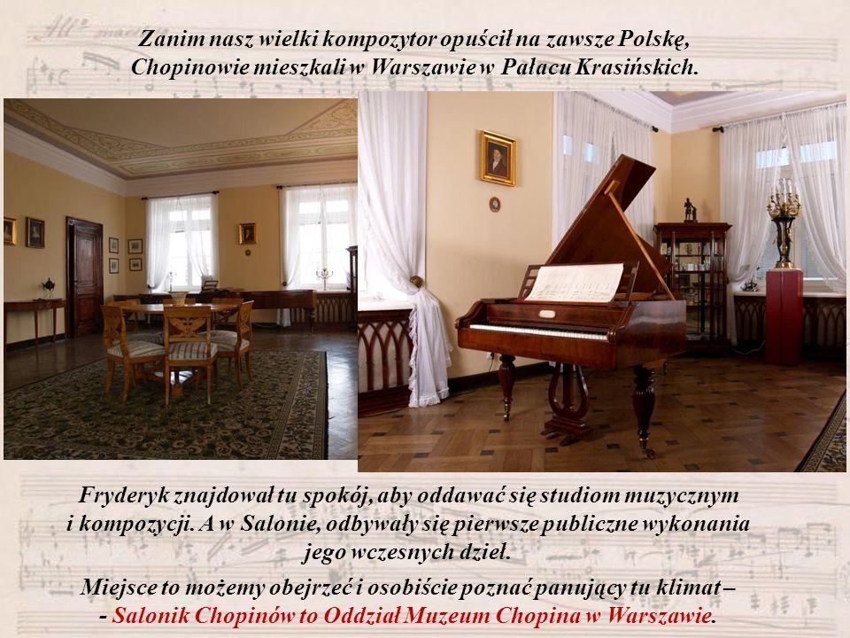 Zanim nasz wielki kompozytor opuścił na zawsze Polskę,