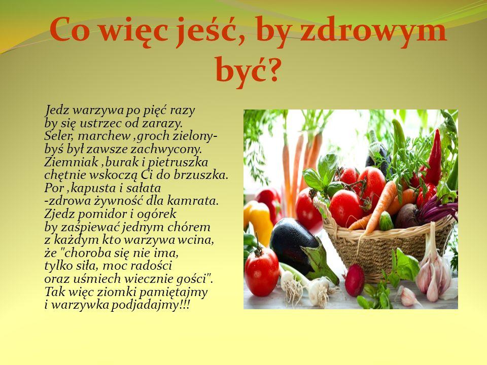 Co więc jeść, by zdrowym być