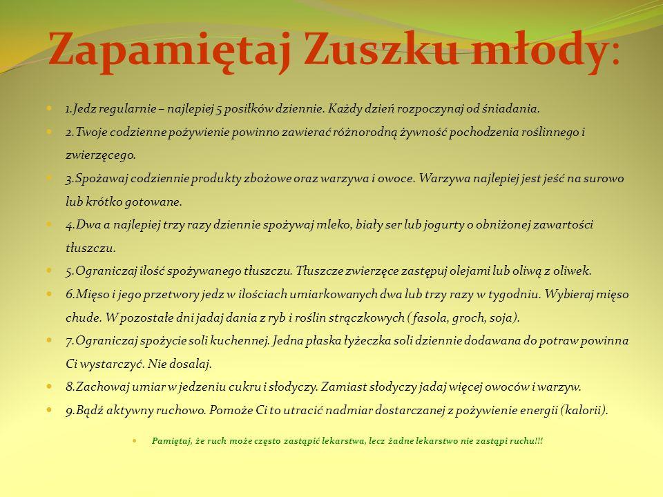 Zapamiętaj Zuszku młody: