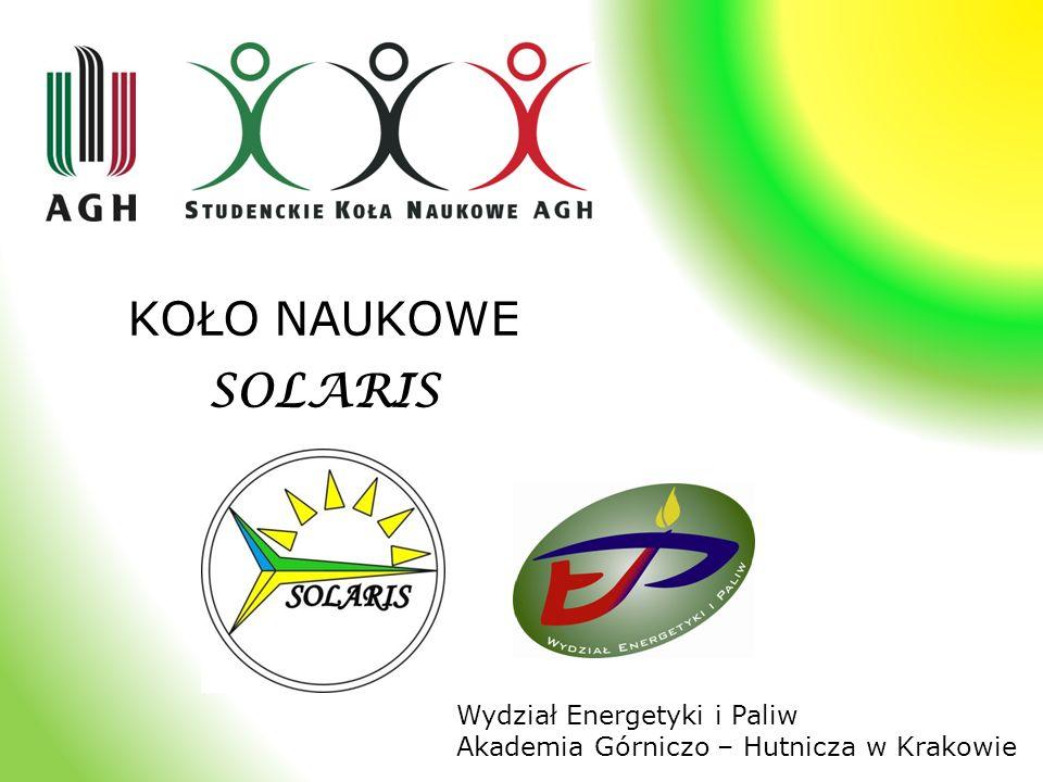 KOŁO NAUKOWE SOLARIS Wydział Energetyki i Paliw