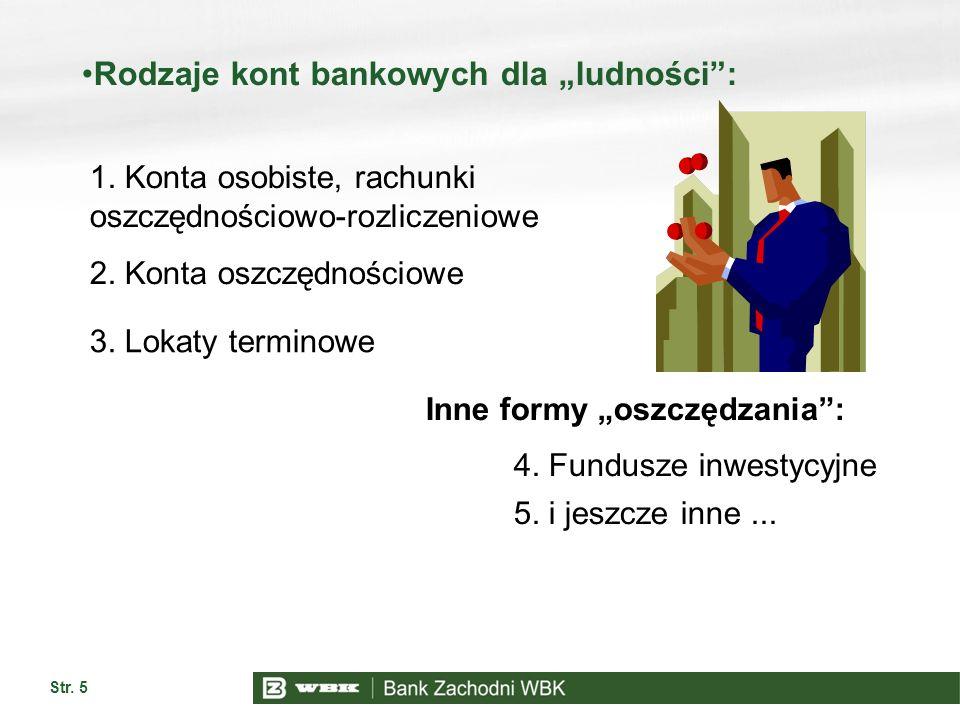 """Rodzaje kont bankowych dla """"ludności :"""
