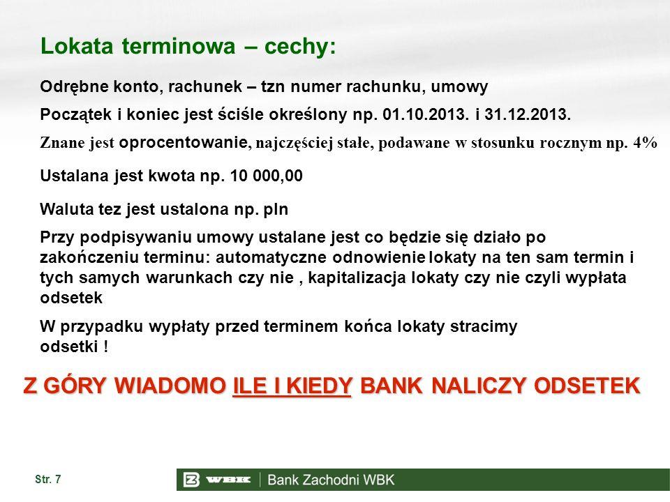 Z GÓRY WIADOMO ILE I KIEDY BANK NALICZY ODSETEK