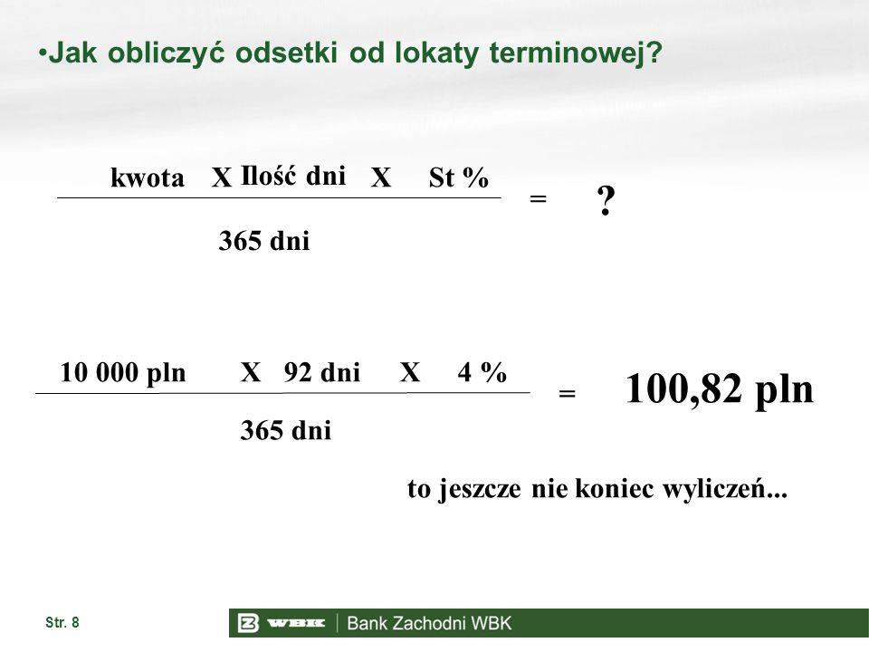 100,82 pln Jak obliczyć odsetki od lokaty terminowej kwota X