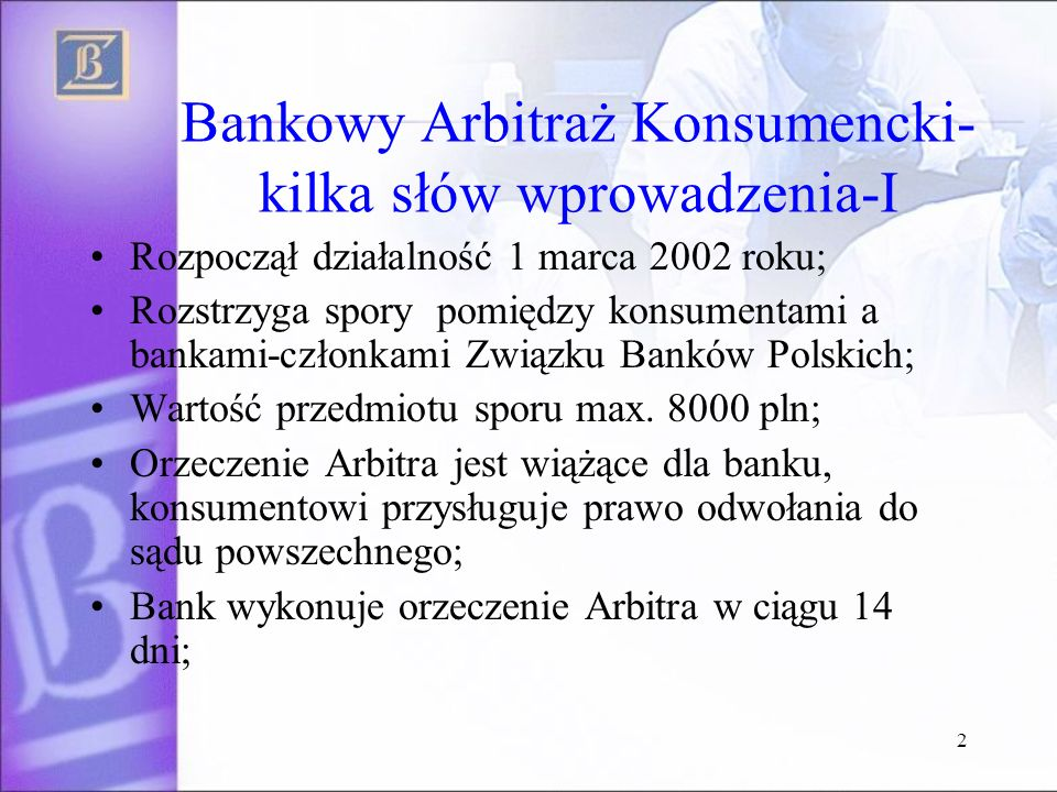 Bankowy Arbitraż Konsumencki-kilka słów wprowadzenia-I