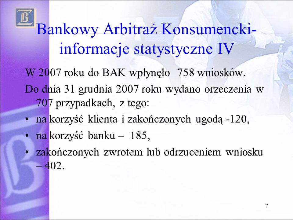 Bankowy Arbitraż Konsumencki- informacje statystyczne IV