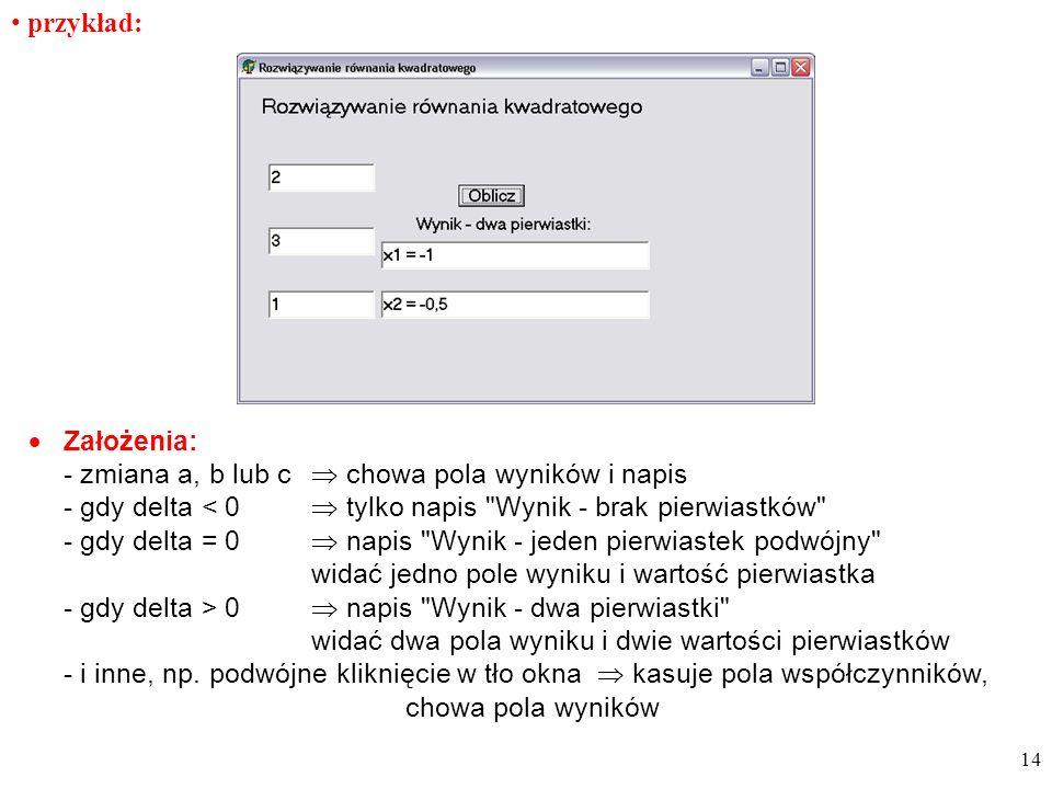 - zmiana a, b lub c  chowa pola wyników i napis