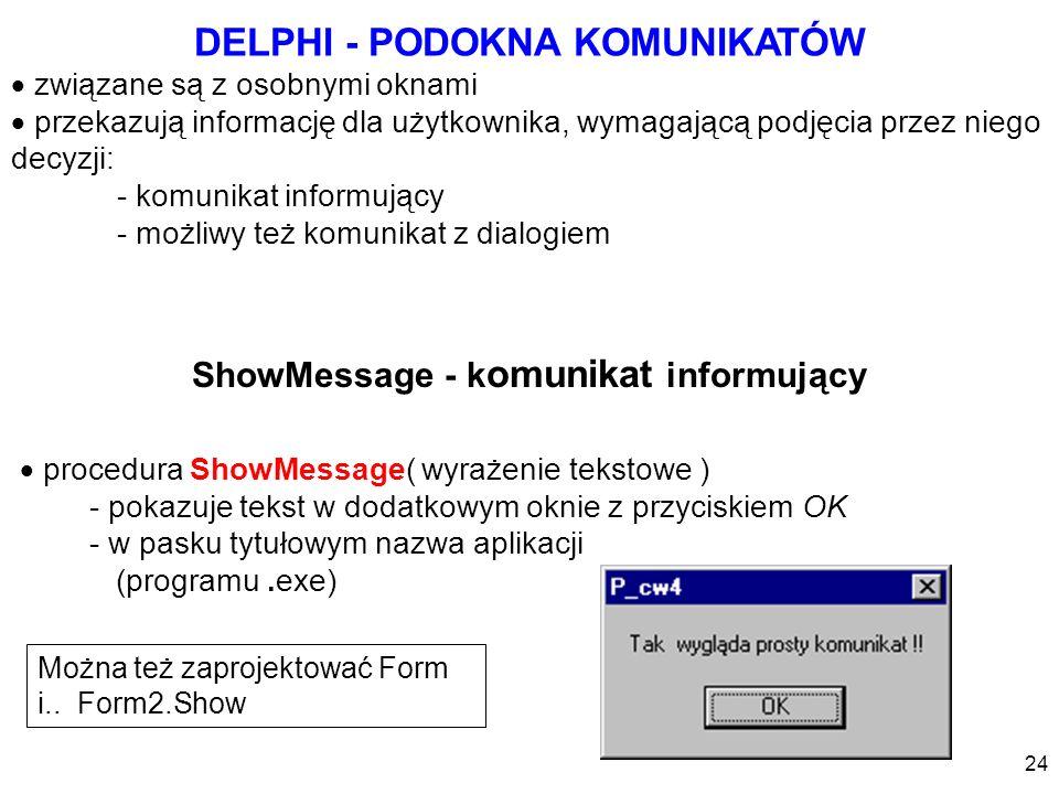DELPHI - PODOKNA KOMUNIKATÓW ShowMessage - komunikat informujący