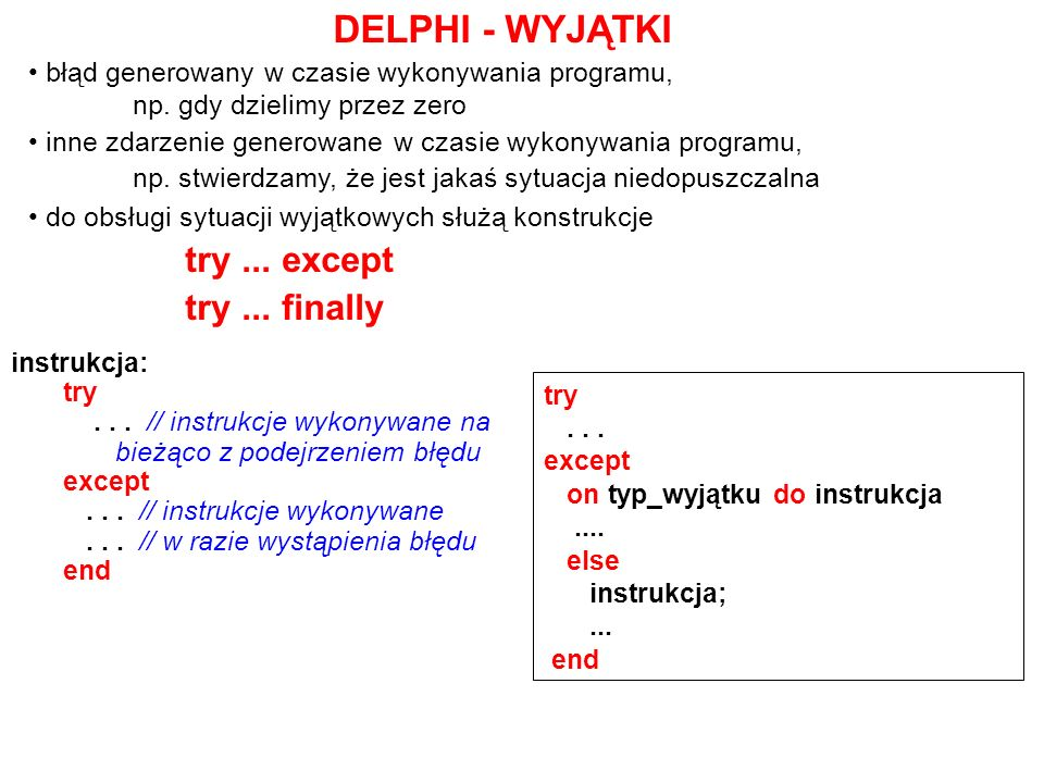 DELPHI - WYJĄTKI try ... except try ... finally