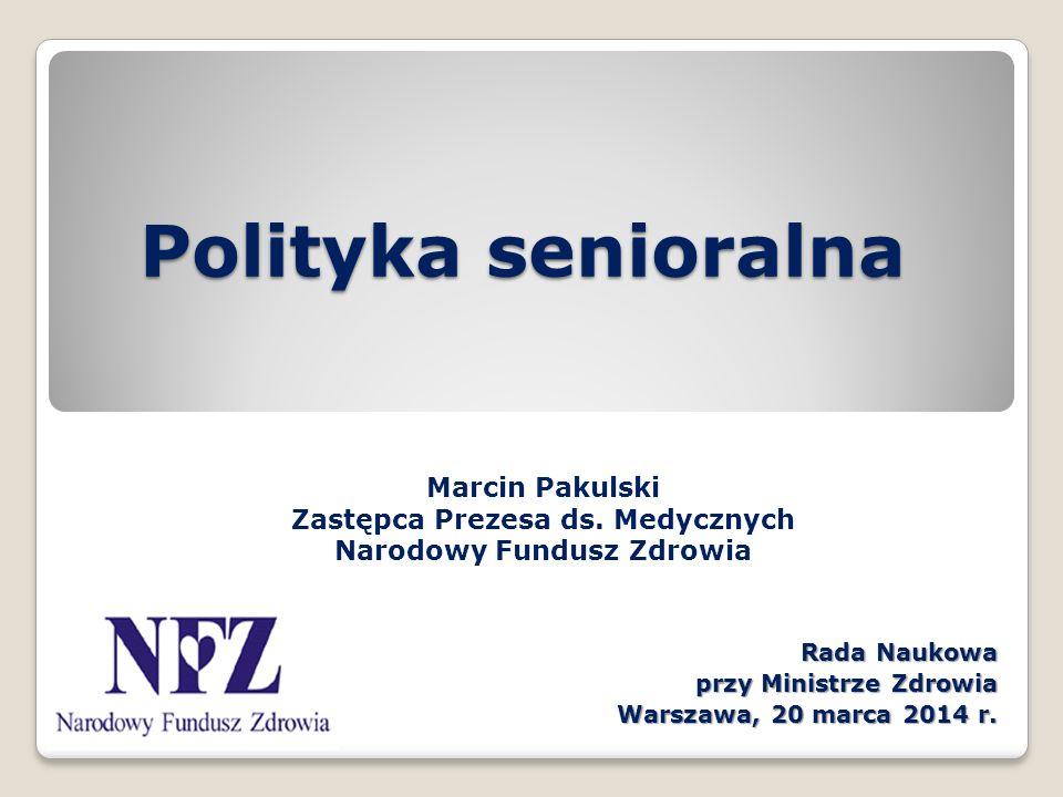 Rada Naukowa przy Ministrze Zdrowia Warszawa, 20 marca 2014 r.