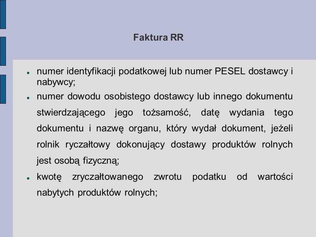 Faktura RR numer identyfikacji podatkowej lub numer PESEL dostawcy i nabywcy;
