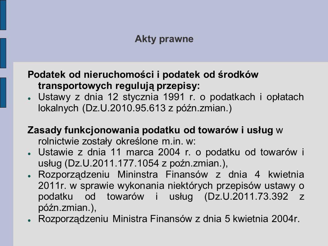 Akty prawne Podatek od nieruchomości i podatek od środków transportowych regulują przepisy: