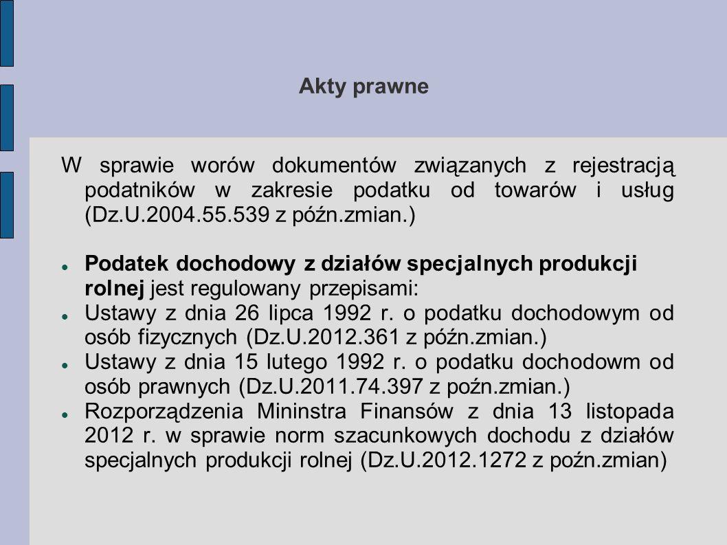Akty prawne W sprawie worów dokumentów związanych z rejestracją podatników w zakresie podatku od towarów i usług (Dz.U.2004.55.539 z późn.zmian.)
