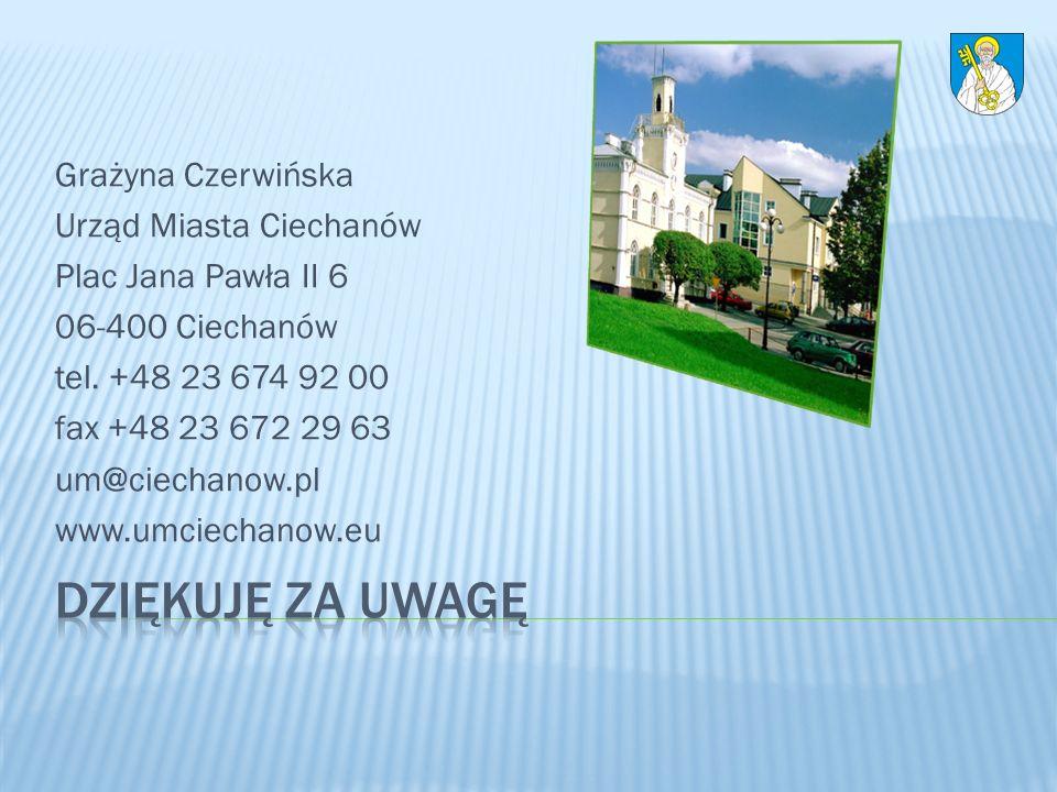 Dziękuję za uwagę Grażyna Czerwińska Urząd Miasta Ciechanów