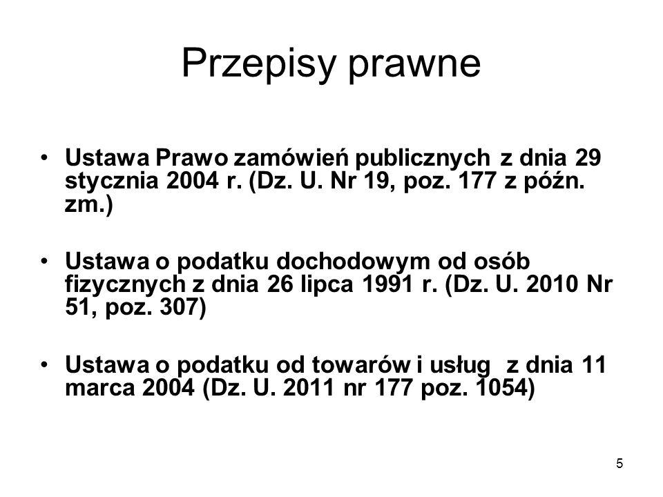 Przepisy prawne Ustawa Prawo zamówień publicznych z dnia 29 stycznia 2004 r. (Dz. U. Nr 19, poz. 177 z późn. zm.)