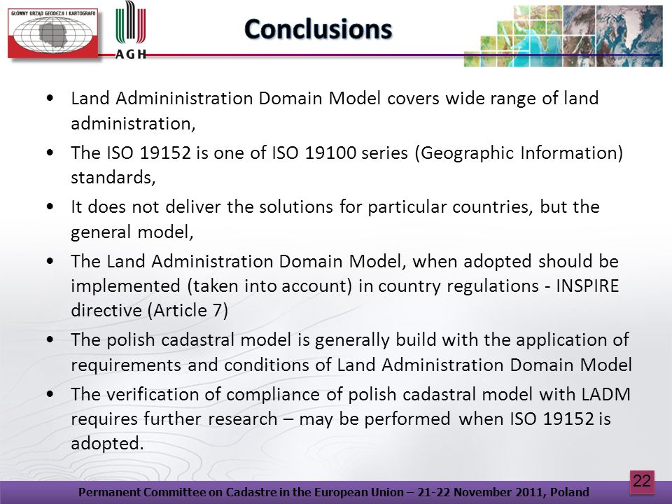 Conclusions Land Admininistration Domain Model covers wide range of land administration,