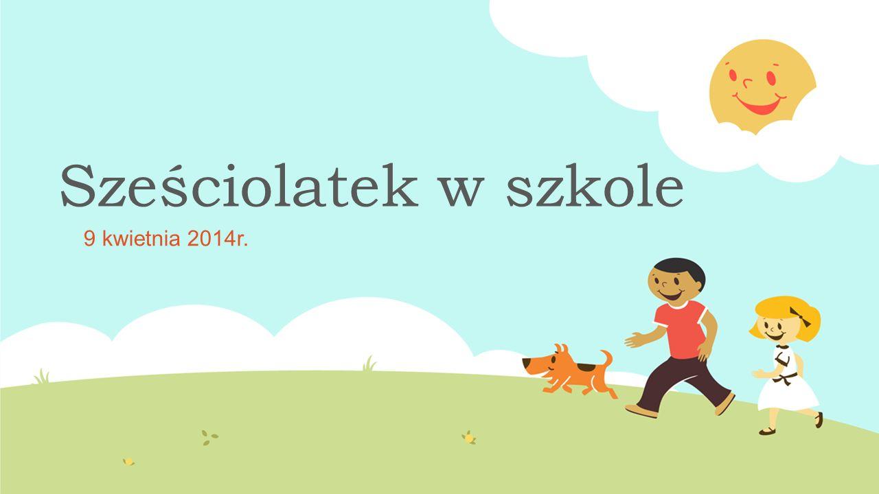 Sześciolatek w szkole 9 kwietnia 2014r.