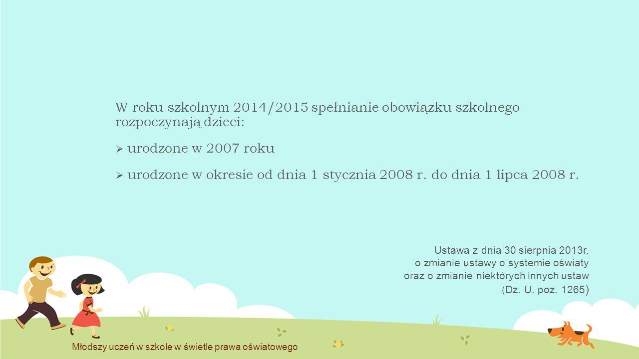 urodzone w okresie od dnia 1 stycznia 2008 r. do dnia 1 lipca 2008 r.