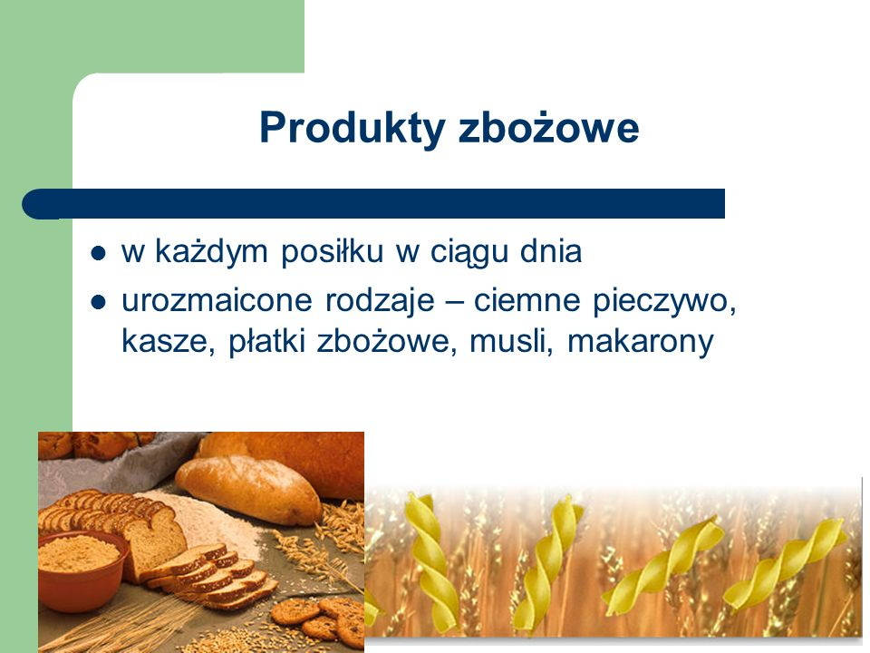 Produkty zbożowe w każdym posiłku w ciągu dnia