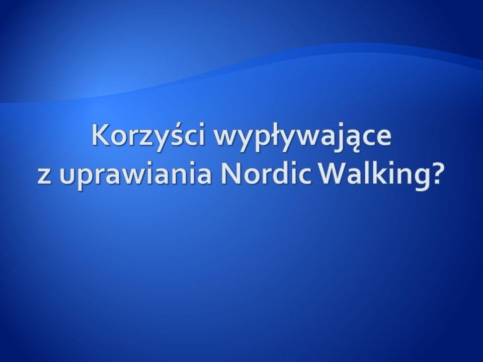 Korzyści wypływające z uprawiania Nordic Walking
