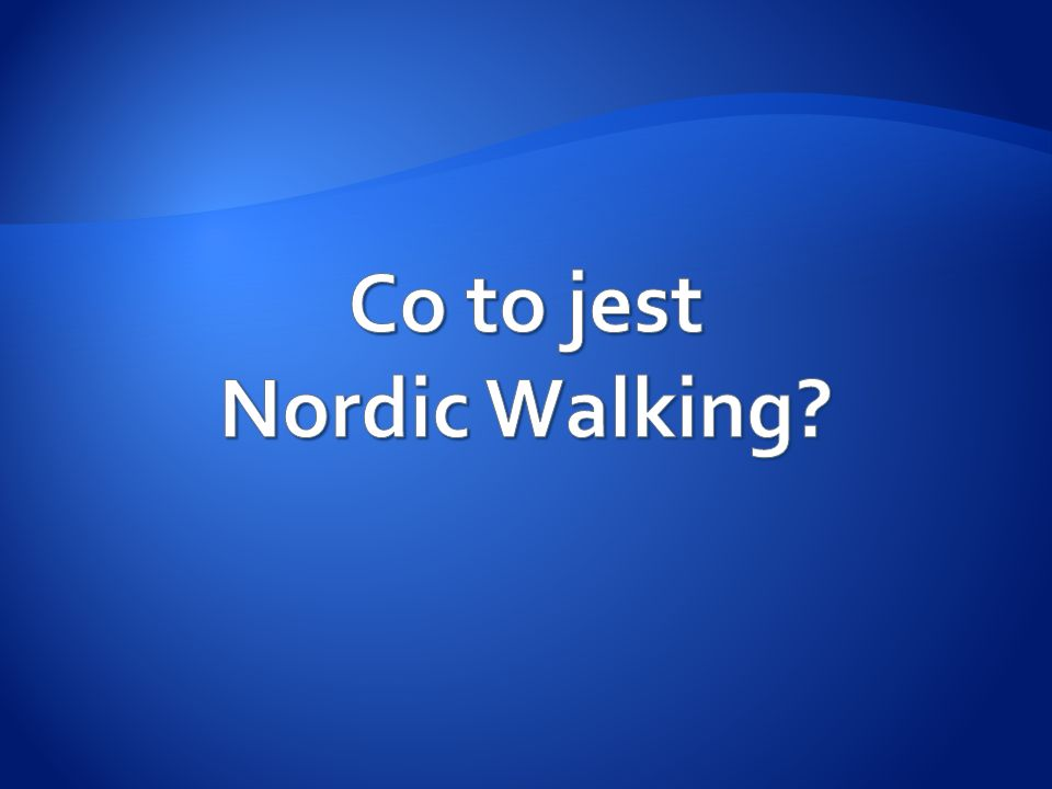 Co to jest Nordic Walking