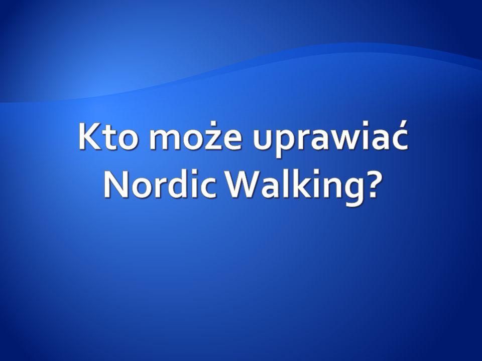 Kto może uprawiać Nordic Walking