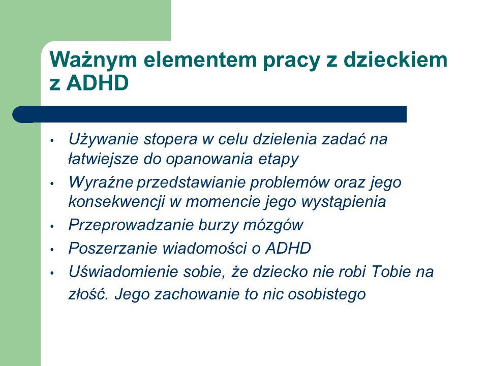 Ważnym elementem pracy z dzieckiem z ADHD