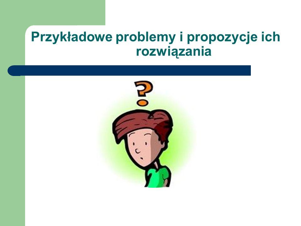 Przykładowe problemy i propozycje ich rozwiązania