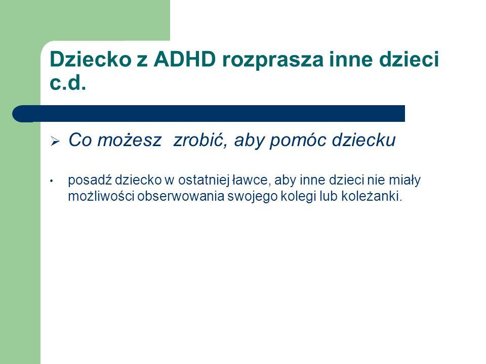 Dziecko z ADHD rozprasza inne dzieci c.d.