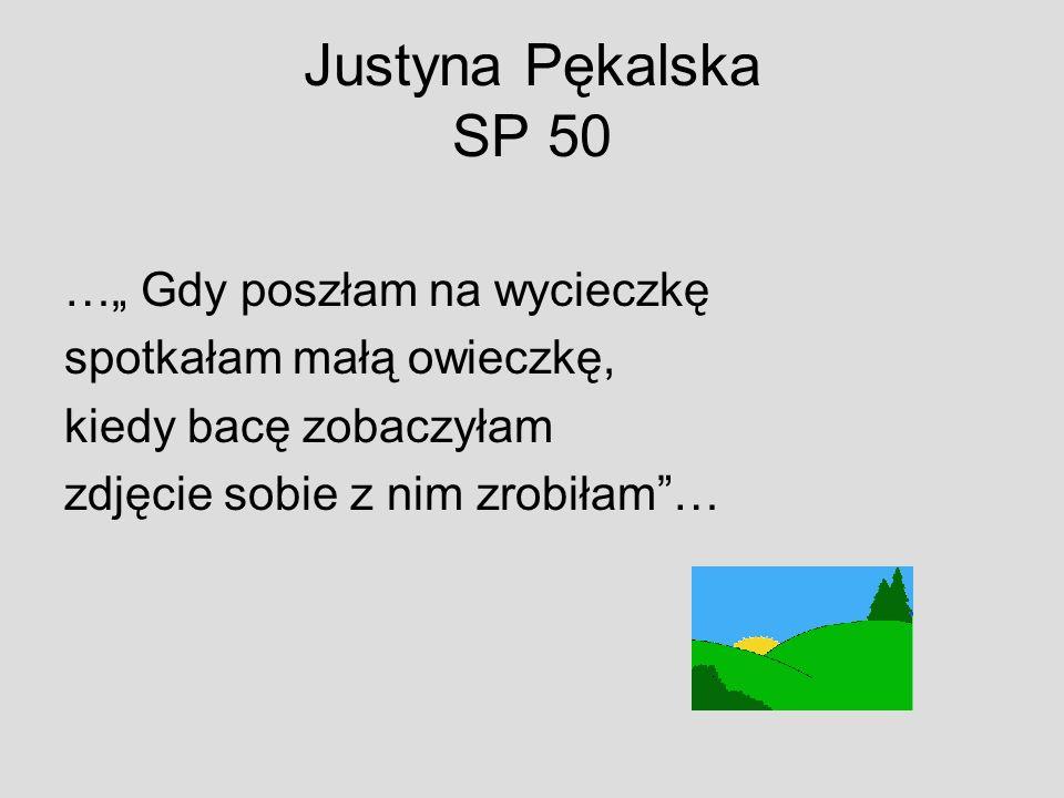 """Justyna Pękalska SP 50 …"""" Gdy poszłam na wycieczkę"""