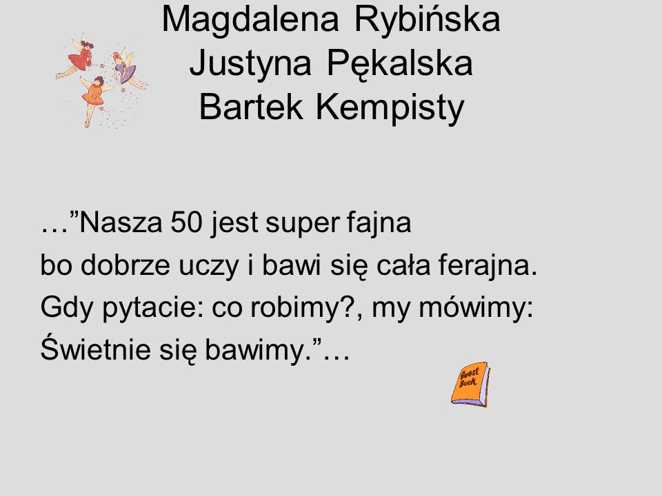 Magdalena Rybińska Justyna Pękalska Bartek Kempisty
