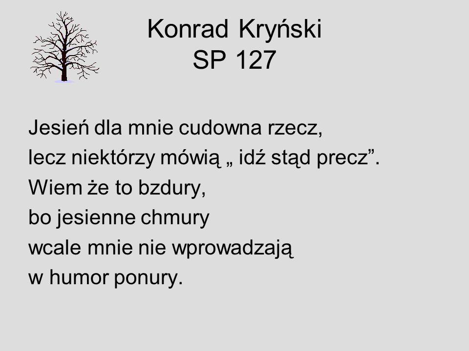 Konrad Kryński SP 127 Jesień dla mnie cudowna rzecz,