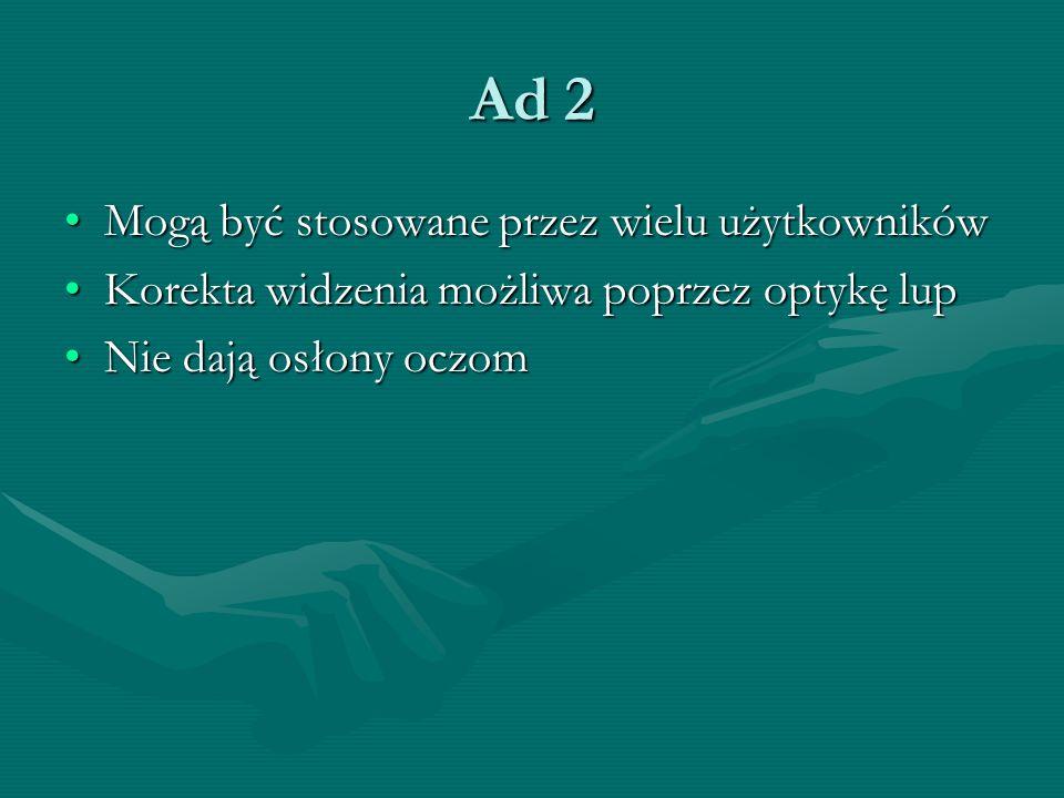 Ad 2 Mogą być stosowane przez wielu użytkowników