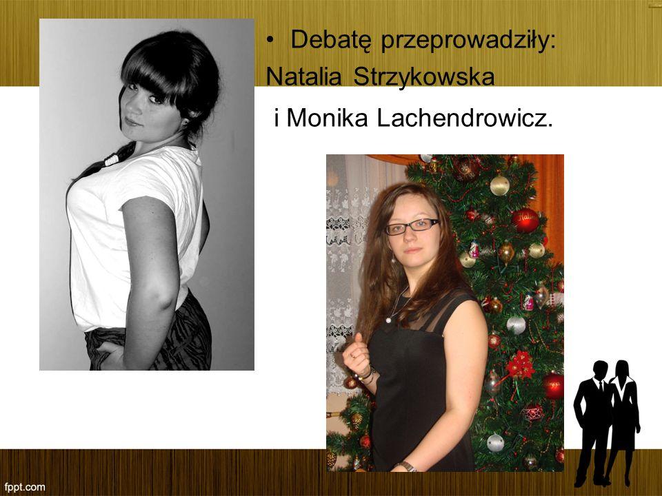 i Monika Lachendrowicz.