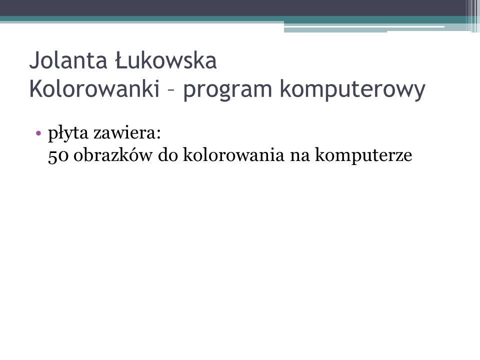 Jolanta Łukowska Kolorowanki – program komputerowy