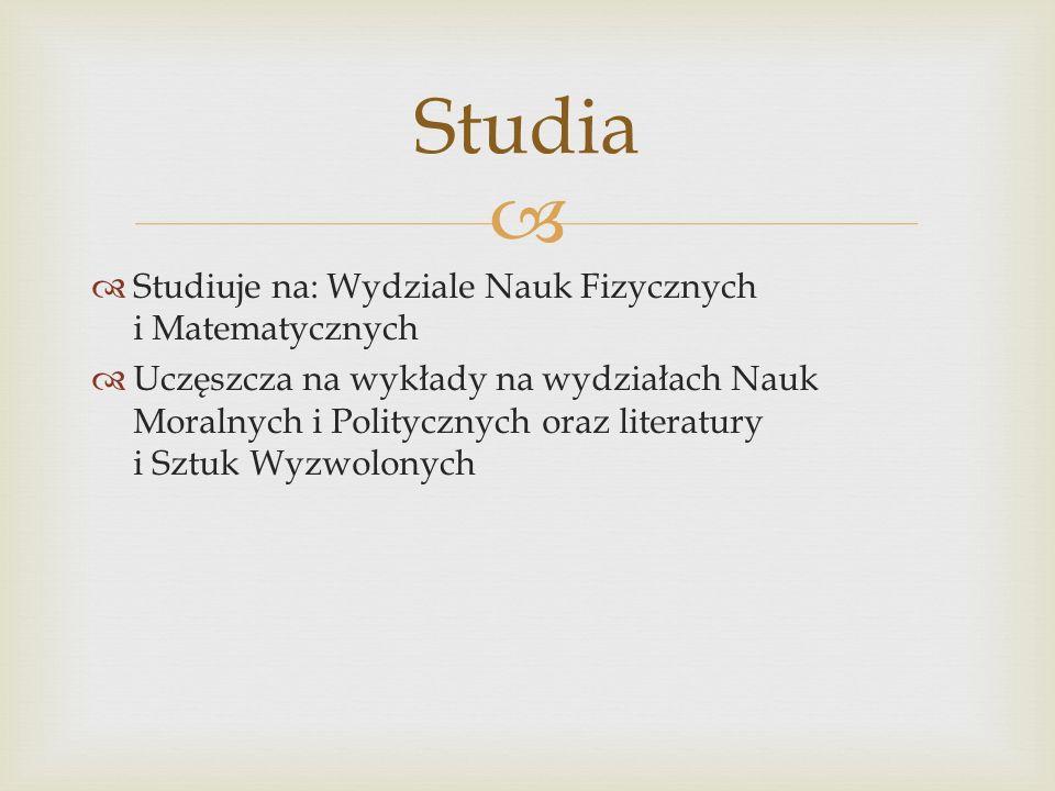 Studia Studiuje na: Wydziale Nauk Fizycznych i Matematycznych