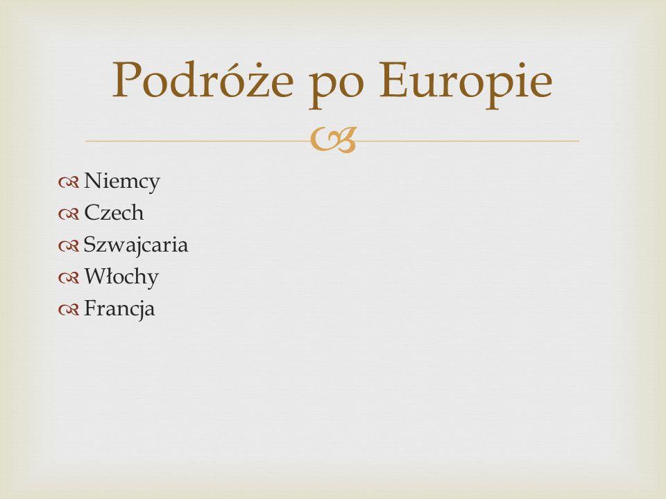 Podróże po Europie Niemcy Czech Szwajcaria Włochy Francja