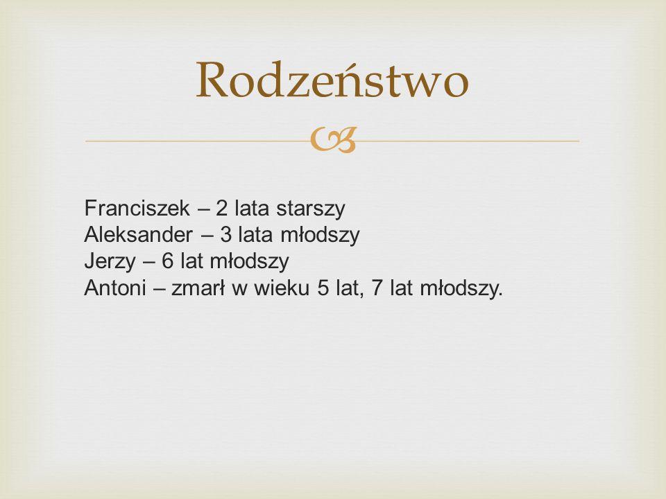 Rodzeństwo Franciszek – 2 lata starszy Aleksander – 3 lata młodszy Jerzy – 6 lat młodszy Antoni – zmarł w wieku 5 lat, 7 lat młodszy.