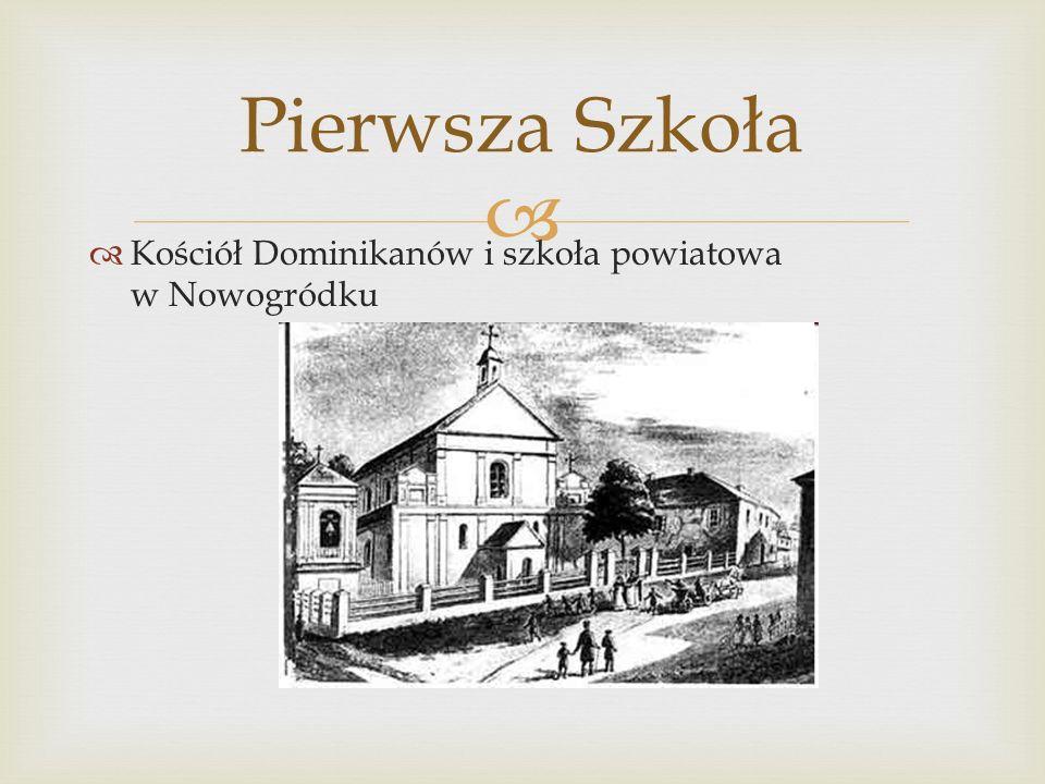 Pierwsza Szkoła Kościół Dominikanów i szkoła powiatowa w Nowogródku