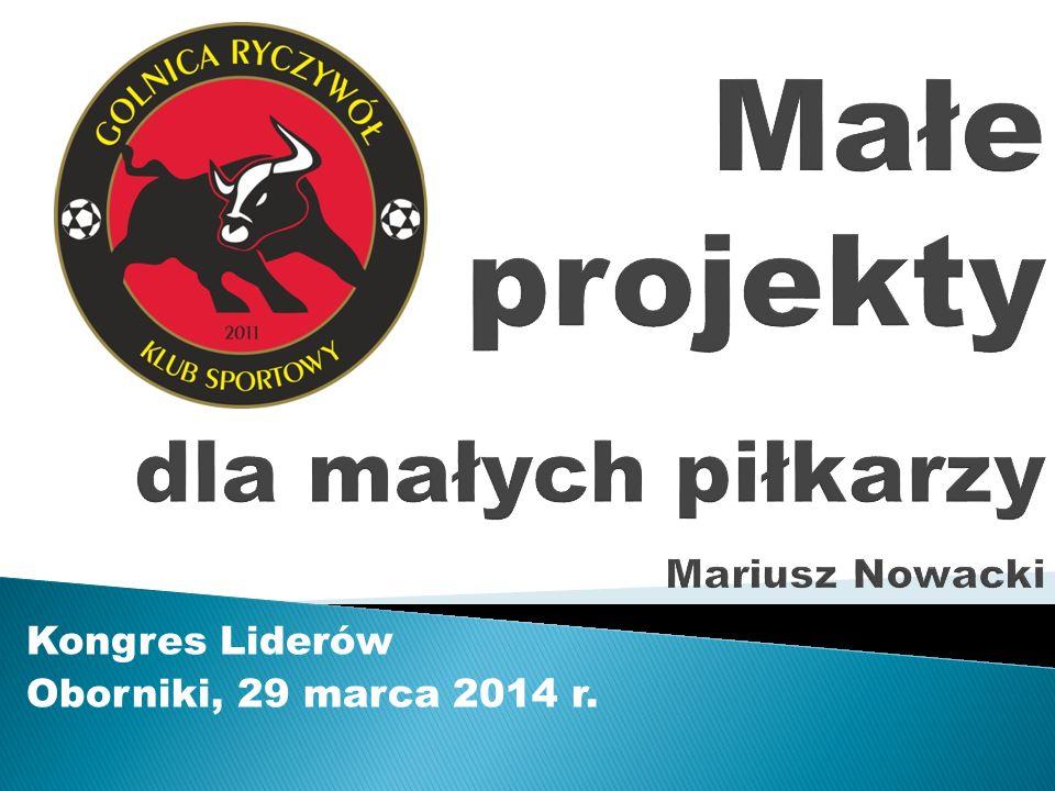 Małe projekty dla małych piłkarzy Mariusz Nowacki