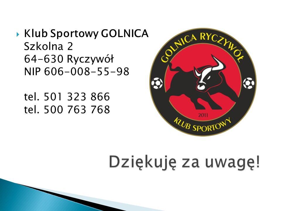 Klub Sportowy GOLNICA Szkolna 2 64-630 Ryczywół NIP 606-008-55-98 tel