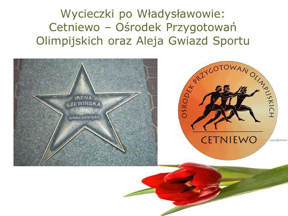Wycieczki po Władysławowie: Cetniewo – Ośrodek Przygotowań Olimpijskich oraz Aleja Gwiazd Sportu