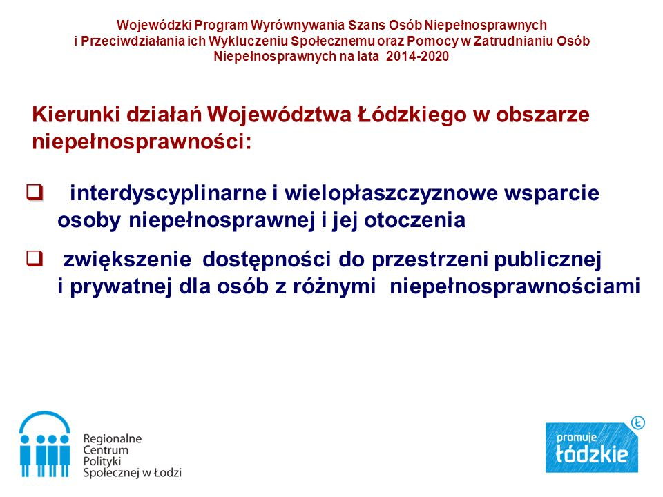 Kierunki działań Województwa Łódzkiego w obszarze niepełnosprawności: